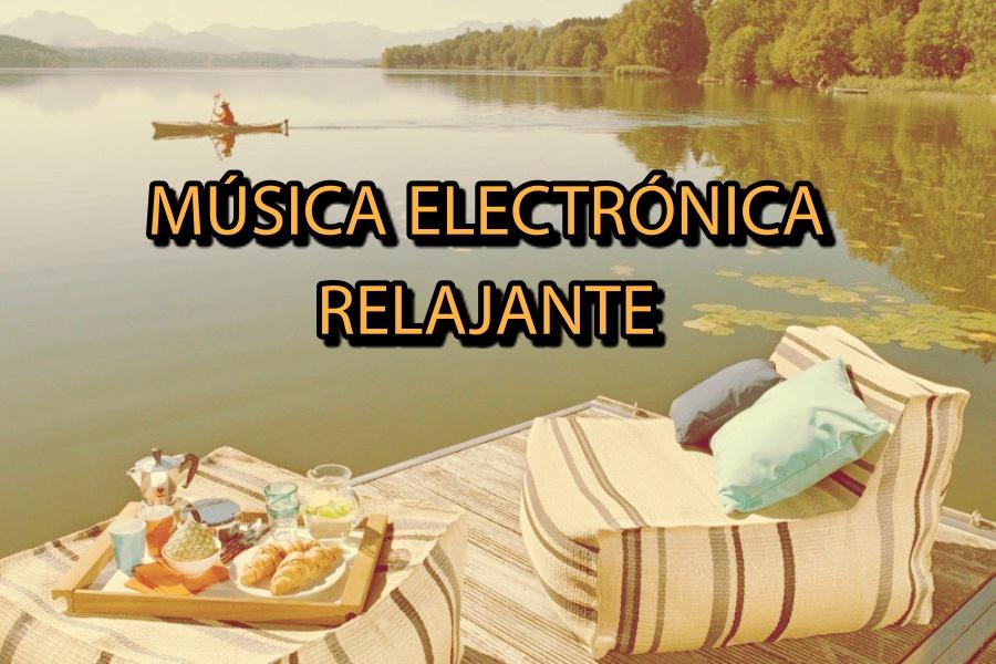 Música electrónica relajante