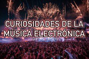 Curiosidades sobre musica electronica