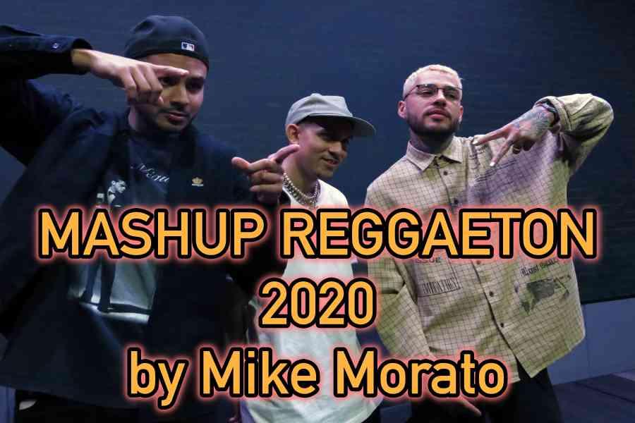 MASHUP REGGAETON FEBRERO 2020 BY MIKE MORATO